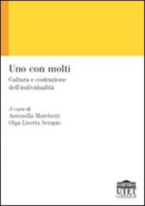 Libro Uno con molti. Cultura e costruzione dell'individualità