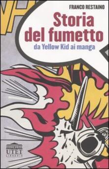 Storia del fumetto. Da Yellow Kid ai manga - Franco Restaino - copertina