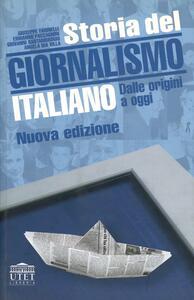 Storia del giornalismo italiano. Dalle origini a oggi