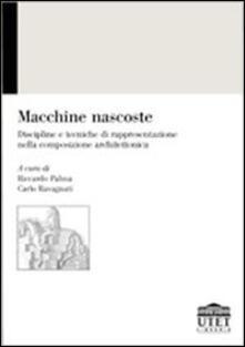 Grandtoureventi.it Macchine nascoste. Discipline e tecniche di rappresentazione nella composizione architettonica Image