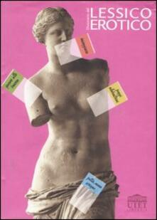 Dizionario del lessico erotico - Valter Boggione,Giovanni Casalegno - copertina