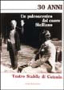 Un palcoscenico dal cuore siciliano. Teatro stabile di Catania
