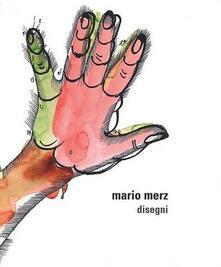 Mario Merz. Disegni. Ediz. italiana e inglese - Dieter Schwarz,Claire Gilman,Lara Conti - copertina
