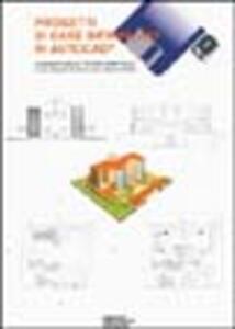 Progetti di case bifamiliari in Autocad. Con floppy disk