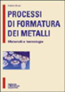 Processi di formatura dei metalli