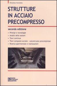 Strutture in acciaio precompresso
