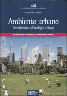 Ambiente urbano. Introduzione allecologia urbana. Manuale per lo studio e il governo della città.pdf