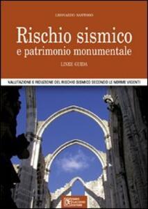 Rischio sismico e patrimonio monumentale. Linee guida. Valutazione e riduzione del rischio sismico secondo le norme vigenti