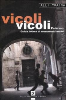 Vicoli vicoli. Palermo. Guida intima ai monumenti umani.pdf