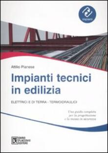 Impianti tecnici in edilizia. Elettrici e di terra. Termoidraulici.pdf