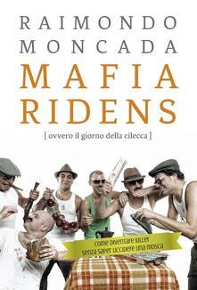 Mafia ridens (ovvero il giorno della cilecca) - Raimondo Moncada - copertina