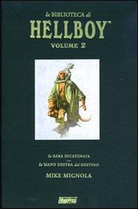 La biblioteca di Hellboy: La bara incatenata-La mano destra del destino. Vol. 2