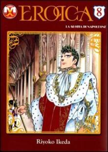 Listadelpopolo.it Eroica. La gloria di Napoleone. Vol. 8 Image
