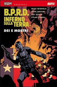B.P.R.D. Inferno sulla Terra. Vol. 2: Dei e mostri.