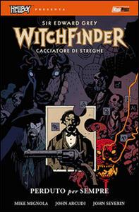 Perduto per sempre. Hellboy presenta Witchfinder. Vol. 2