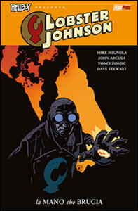 La mano che brucia. Lobster Johnson. Vol. 2