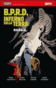B.P.R.D. Inferno sulla Terra. Vol. 3: Russia.