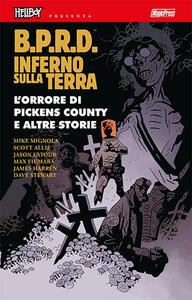 B.P.R.D. Inferno sulla Terra. Vol. 5: orrore di Pickens Country e altre storie, L'.