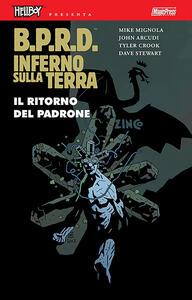 B.P.R.D. Inferno sulla Terra. Vol. 6: ritorno del padrone, Il.