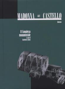 Madonna del Castello. Il complesso monumentale