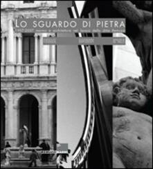 Lo sguardo di pietra 1907-2007. Marmo e architettura nel lavoro della ditta Remuzzi.pdf