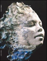 Carlo Previtali. Mondo magi...