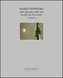 Radiospeed.it Mario Dondero dello sguardo, della vita. Un film del Novecento. Fotografie. Catalogo della mostra Image