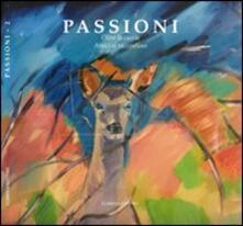 Birrafraitrulli.it Passioni. Oltre la caccia. Amici si raccontano. Vol. 2 Image