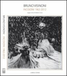Bruno Visinoni. Incisioni 1962-2012