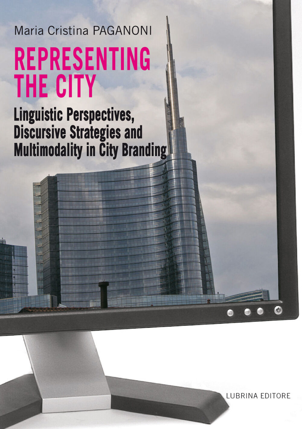 Representing the city. Linguistic perspectives, discursive strategies and multimodality in city branding