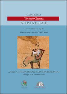 Omaggio a Tonino Guerra. Artista totale