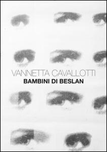 Vannetta Cavallotti. Bambini di Beslan