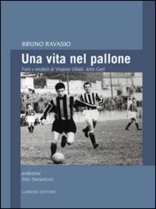 Una vita nel pallone. Fatti e misfatti di Virginio Ubiali, detto Gepì.pdf