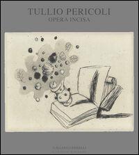 Tullio Pericoli. Opera incisa