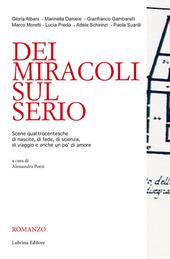 Dei miracoli sul Serio. Scene quattrocentesche di nascite, di fede, di scienza, di viaggio e anche un po' di amore