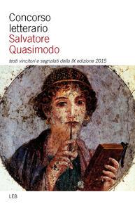 Concorso letterario Salvatore Quasimodo. Testi vincitori e segnalati della 9° edizione
