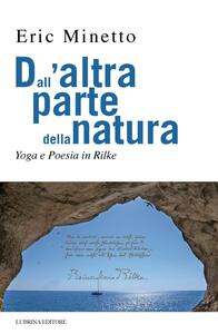 Dall'altra parte della natura. Yoga e poesia in Rilke