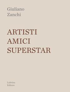 Artisti, amici, superstar