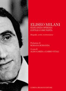 Voluntariadobaleares2014.es Eliseo Milani. Eleganza operaia e stile comunista. Biografia, scritti, testimonianze Image