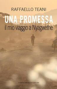 Una promessa. Il mio viaggio a Nyagwethe