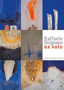 Voluntariadobaleares2014.es Raffaele Scignano. Ex voto. Catalogo della mostra (Bergamo, 2 febbraio-3 maggio 2020). Ediz. illustrata Image