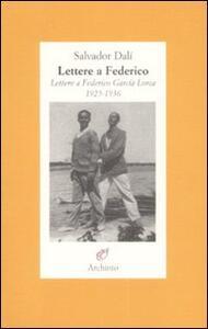 Lettere a Federico. Lettere a Federico García Lorca. 1925-1936