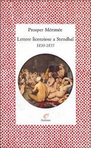 Lettere licenziose a Stendhal (1830-1835)