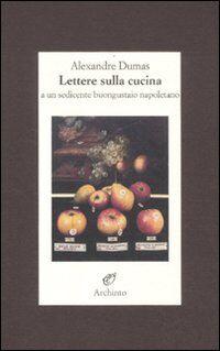 Lettere sulla cucina a un sedicente buongustaio napoletano