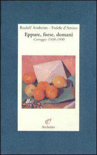 Eppure, forse, domani. Carteggio (1938-1990)