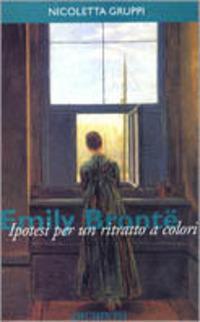 Emily Brontë. Ipotesi per un ritratto a colori