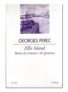 Ellis Island. Storie di erranza e di speranza