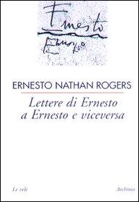 Lettere di Ernesto a Ernest...