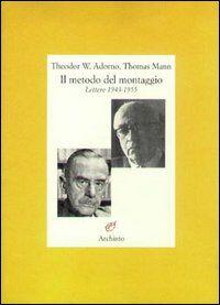 Il metodo del montaggio. Lettere 1943-1955
