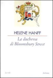 La duchessa di Bloomsbury Street - Helene Hanff - copertina